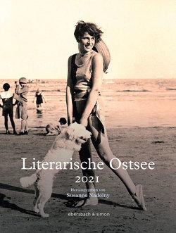Literarische Ostsee 2021 von Nadolny,  Susanne
