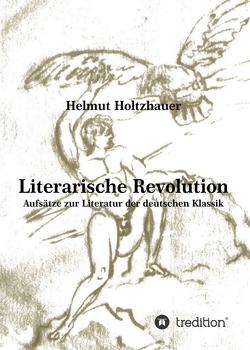 Literarische Revolution von Holtzhauer,  Helmut, Holtzhauer,  Martin