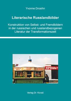 Literarische Russlandbilder von Drosihn,  Yvonne