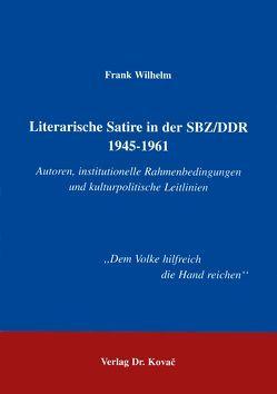 Literarische Satire in der SBZ/DDR 1945-1961 von Wilhelm,  Frank