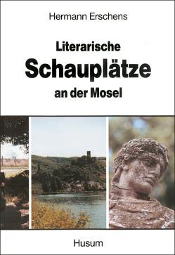 Literarische Schauplätze an der Mosel von Erschens,  Hermann