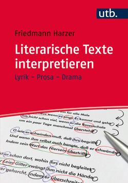 Literarische Texte interpretieren von Harzer,  Friedmann