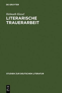 Literarische Trauerarbeit von Kiesel,  Helmuth