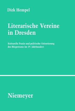 Literarische Vereine in Dresden von Hempel,  Dirk