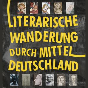 Literarische Wanderung durch Mitteldeutschland von Eichler,  Andreas