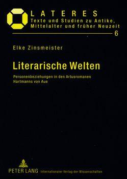 Literarische Welten von Zinsmeister,  Elke