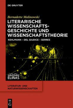Literarische Wissenschaftsgeschichte und Wissenschaftstheorie von Malinowski,  Bernadette