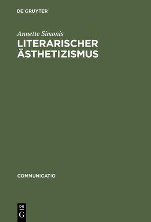 Literarischer Ästhetizismus von Simonis,  Annette