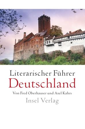 Literarischer Führer Deutschland von de Bruyn,  Günter, Holzheimer,  Gerd, Ignasiak,  Detlef, Kahrs,  Axel, Neumann,  Peter, Oberhauser,  Fred