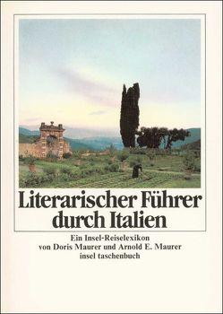 Literarischer Führer durch Italien von Maurer,  Arnold E., Maurer,  Doris