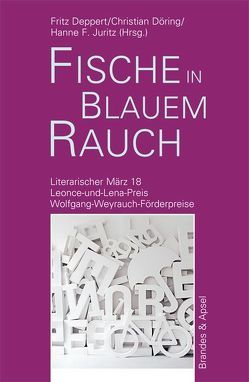 Literarischer März. Leonce- und -Lena-Preis / fische in blauem rauch von Deppert,  Fritz, Döring,  Christian, Juritz,  Hanne F.