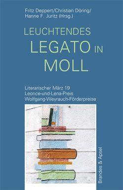 Literarischer März. Leonce- und -Lena-Preis / leuchtendes legato in moll von Deppert,  Fritz, Döring,  Christian, Juritz,  Hanne F.