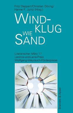 Literarischer März. Leonce- und -Lena-Preis / Windklug wie Sand von Deppert,  Fritz, Döring,  Christian, Juritz,  Hanne F.