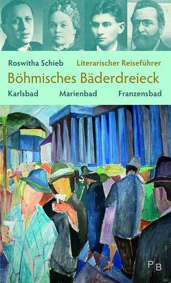 Literarischer Reiseführer Böhmisches Bäderdreieck von Krombach,  Tanja, Petrbok,  Václav, Schieb,  Roswitha