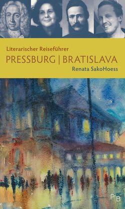 Literarischer Reiseführer Pressburg/Bratislava von SakoHoess,  Renata