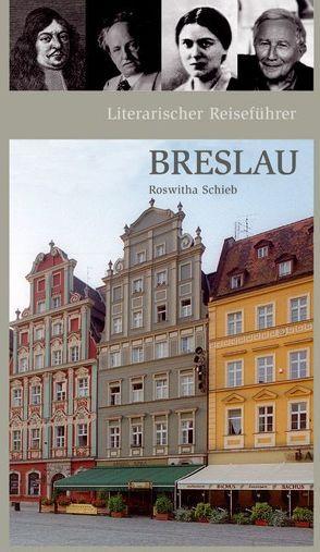 Literarischer Reiseführer Breslau von Roswitha,  Schieb