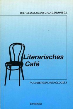 Literarisches Café. Puchberger Anthologie / Literarisches Café. Puchberger Anthologie von Bortenschlager,  Wilhelm
