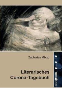 Literarisches Corona-Tagebuch von Mbizo,  Zacharias