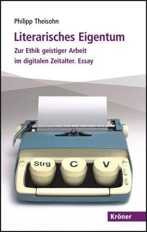 Literarisches Eigentum von Theisohn,  Philipp