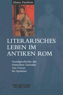 Literarisches Leben im antiken Rom von Fantham,  Elaine, Heinze,  Theodor