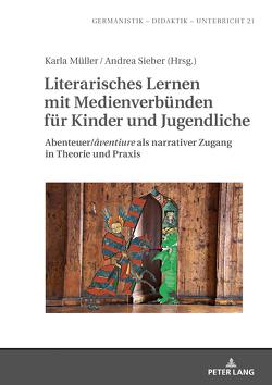 Literarisches Lernen mit Medienverbünden für Kinder und Jugendliche von Müller.,  Karla, Sieber,  Andrea