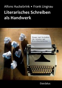 Literarisches Schreiben als Handwerk von Huckebrink,  Alfons, Lingnau,  Frank