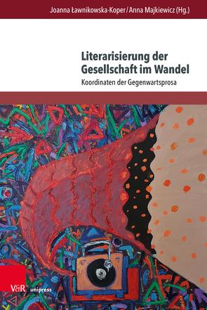 Literarisierung der Gesellschaft im Wandel von Lawnikowska-Koper,  Joanna, Majkiewicz,  Anna