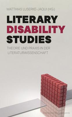Literary Disability Studies von Luserke-Jaqui,  Matthias