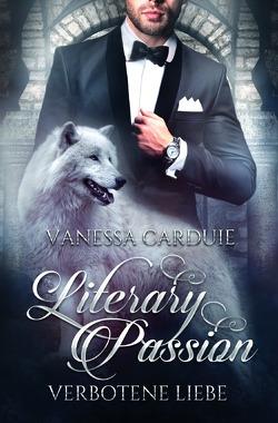 Literary Passion / Literary Passion – Verbotene Liebe von Carduie,  Vanessa, Less,  Yvonne