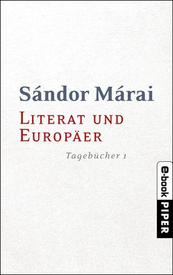 Literat und Europäer von Doma,  Akos, Földényi,  László F., Márai,  Sándor, Zeltner,  Ernö