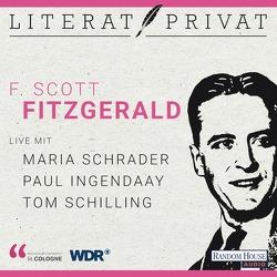 LiteratPrivat – F. Scott Fitzgerald von Ingendaay,  Paul, lit.COLOGNE, Schilling,  Tom, Schrader,  Maria