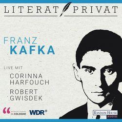 LiteratPrivat – Franz Kafka von Gwisdek,  Robert, Harfouch,  Corinna, lit.COLOGNE