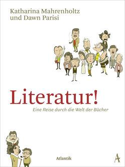 Literatur! von Mahrenholtz,  Katharina, Parisi,  Dawn