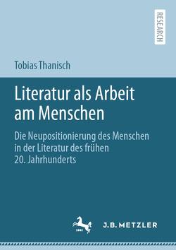Literatur als Arbeit am Menschen von Thanisch,  Tobias