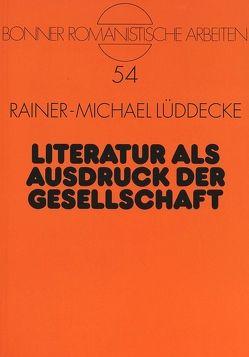 Literatur als Ausdruck der Gesellschaft von Lüddecke,  Rainer-M.