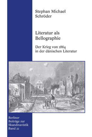 Literatur als Bellographie von Schröder,  Stephan Michael