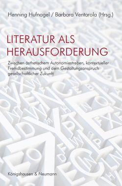 Literatur als Herausforderung von Hufnagel,  Henning, Ventarola,  Barbara