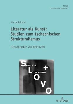 Literatur als Kunst: Studien zum Tschechischen Strukturalismus Herausgegeben von Birgit Krehl von Schmid,  Herta