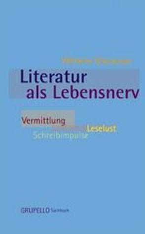 Literatur als Lebensnerv von Gössmann,  Wilhelm