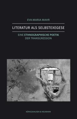 Literatur als Selbstexegese von Mahr,  Eva-Maria