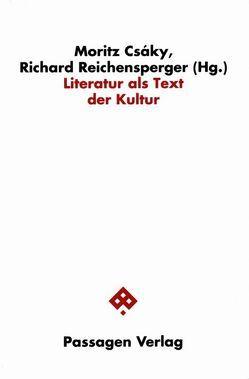 Literatur als Text der Kultur von Csáky,  Moritz, Reichensperger,  Richard