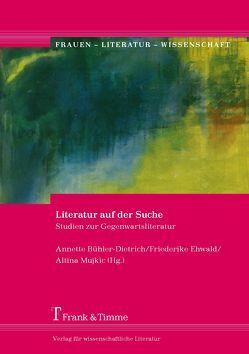 Literatur auf der Suche von Bühler-Dietrich,  Annette, Ehwald,  Friederike, Mujkic,  Altina
