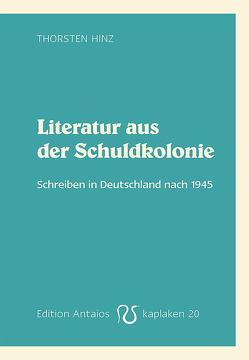 Literatur aus der Schuldkolonie von Hinz,  Thorsten