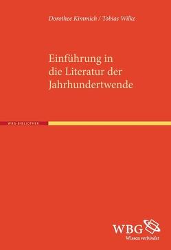 Literatur der Jahrhundertwende von Bogdal,  Klaus-Michael, Grimm,  Gunter E., Kimmich,  Dorothee, Wilke,  Tobias
