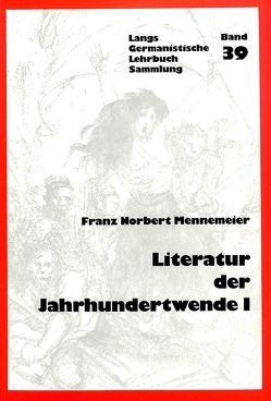 Literatur der Jahrhundertwende I von Mennemeier,  Franz Norbert