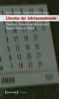 Literatur der Jahrtausendwende von Krones,  Susanne, Zemanek,  Evi