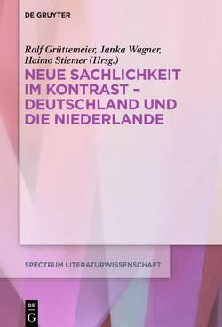 Literatur der Neuen Sachlichkeit in Deutschland und den Niederlanden von Grüttemeier,  Ralf, Stiemer,  Haimo, Wagner,  Janka