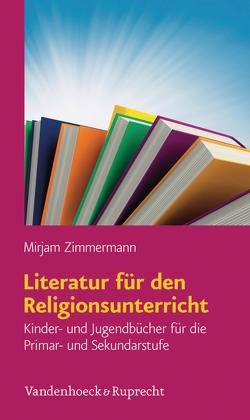 Literatur für den Religionsunterricht von Zimmermann,  Mirjam