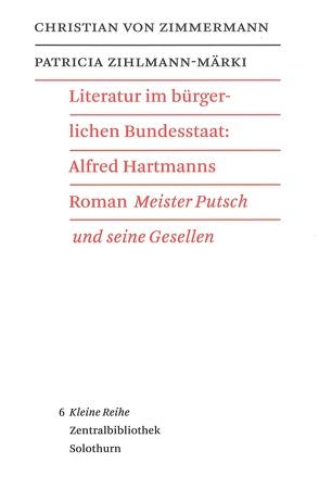 Literatur im bürgerlichen Bundesstaat von Zihlmann-Märki,  Patricia, Zimmermann,  Christian von