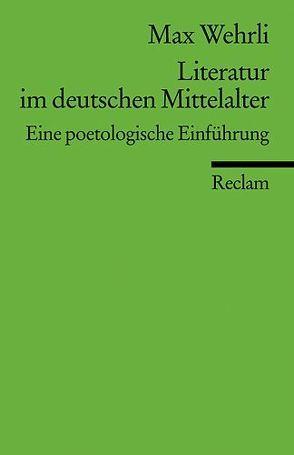 Literatur im deutschen Mittelalter von Wehrli,  Max